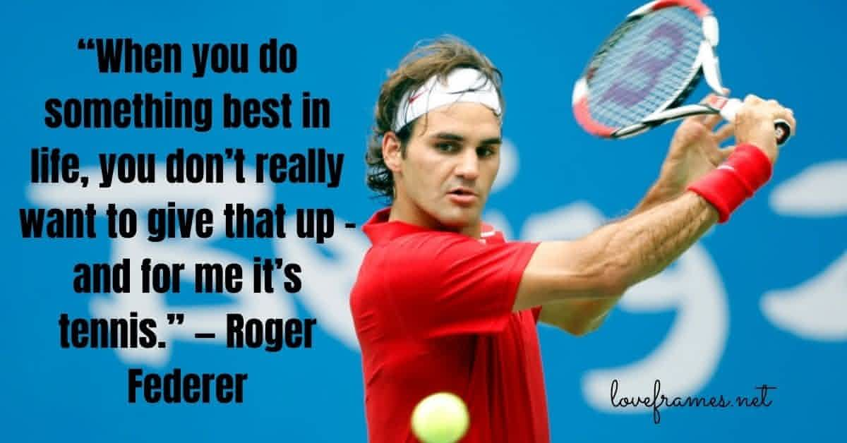 famous roger federer quotes,