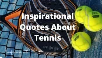 87 Inspirational Quotes About Tennis   Tennis Quotes Motivational