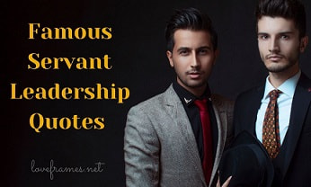 41 Quotes on Servant Leadership To Keep You Focused on Your Actions