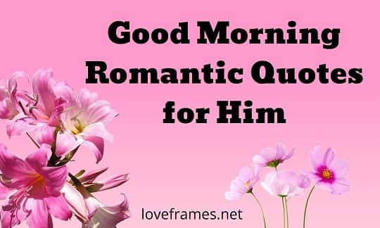 101 Good Morning Quotes Romantic Message - Loveframes