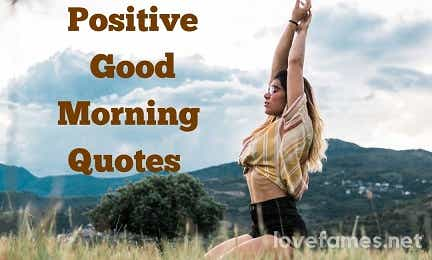 Ultimate Positive Good Morning Quotes To Create Positive Aura