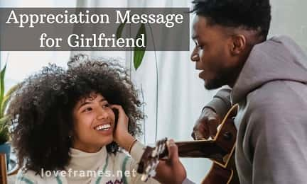 Appreciation Message for Girlfriend Along with Quotes and Sayings