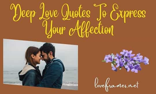 101+ Deep Love Quotes For Her to Make Her Feel Contented