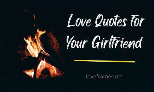 Unlimited Sweet Love Quotes for Your Girlfriend - 2021