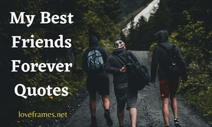 Inspirational My Best Friends Forever Quotes and Sayings 2021