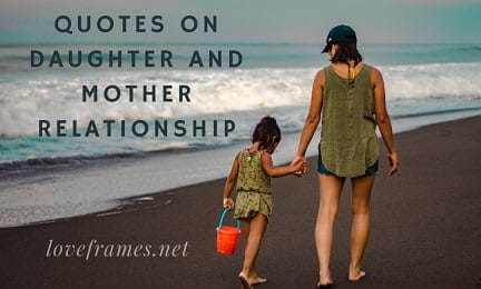 201 Daughter Mother Relationship Quotes | Mother Relationship with Child