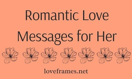 151+ Romance Love Messages for Her for 24/7