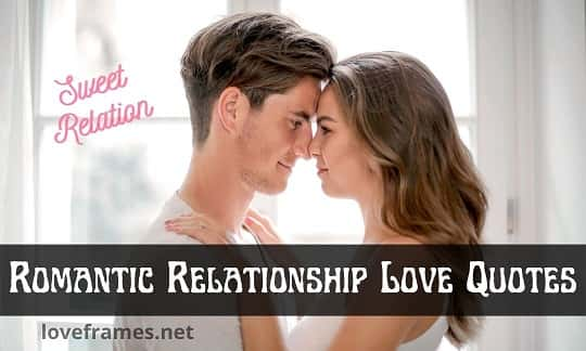 101+ Romantic Relationship Love Quotes to Keep ON the Spark of Love