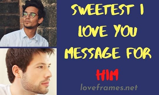 101 Sweetest I Love You Message for Him - Loveframes