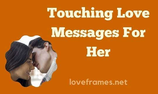205 Touching Love Messages for Her to Make Her Fall in Love With You