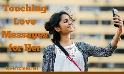 51 Top Touching Love Messages for Her to Make Her Cry